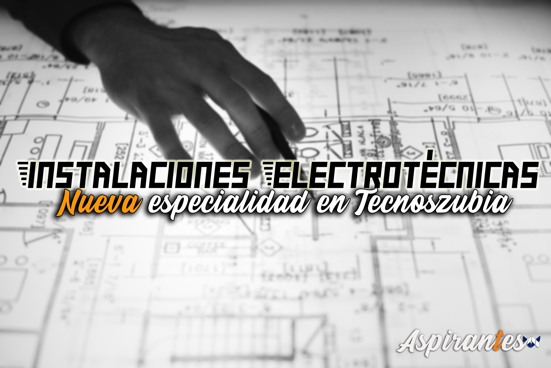 Todo sobre las oposiciones de instalaciones electrotécnicas