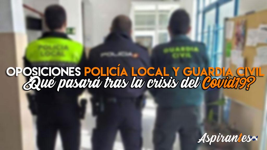 Oposiciones Policía Loca y Guardia Civil tras el coronavirus