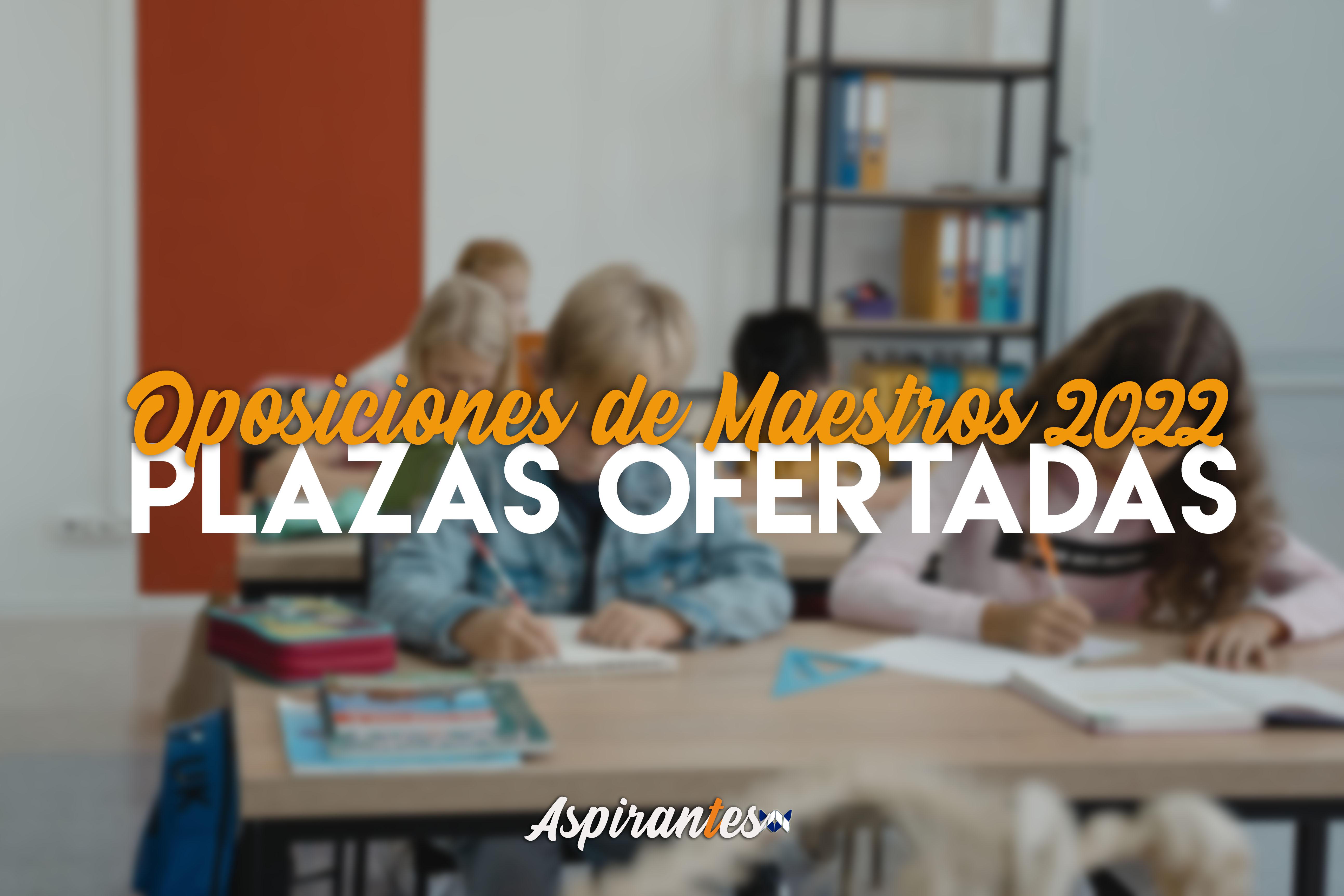 Oposiciones de maestros 2022