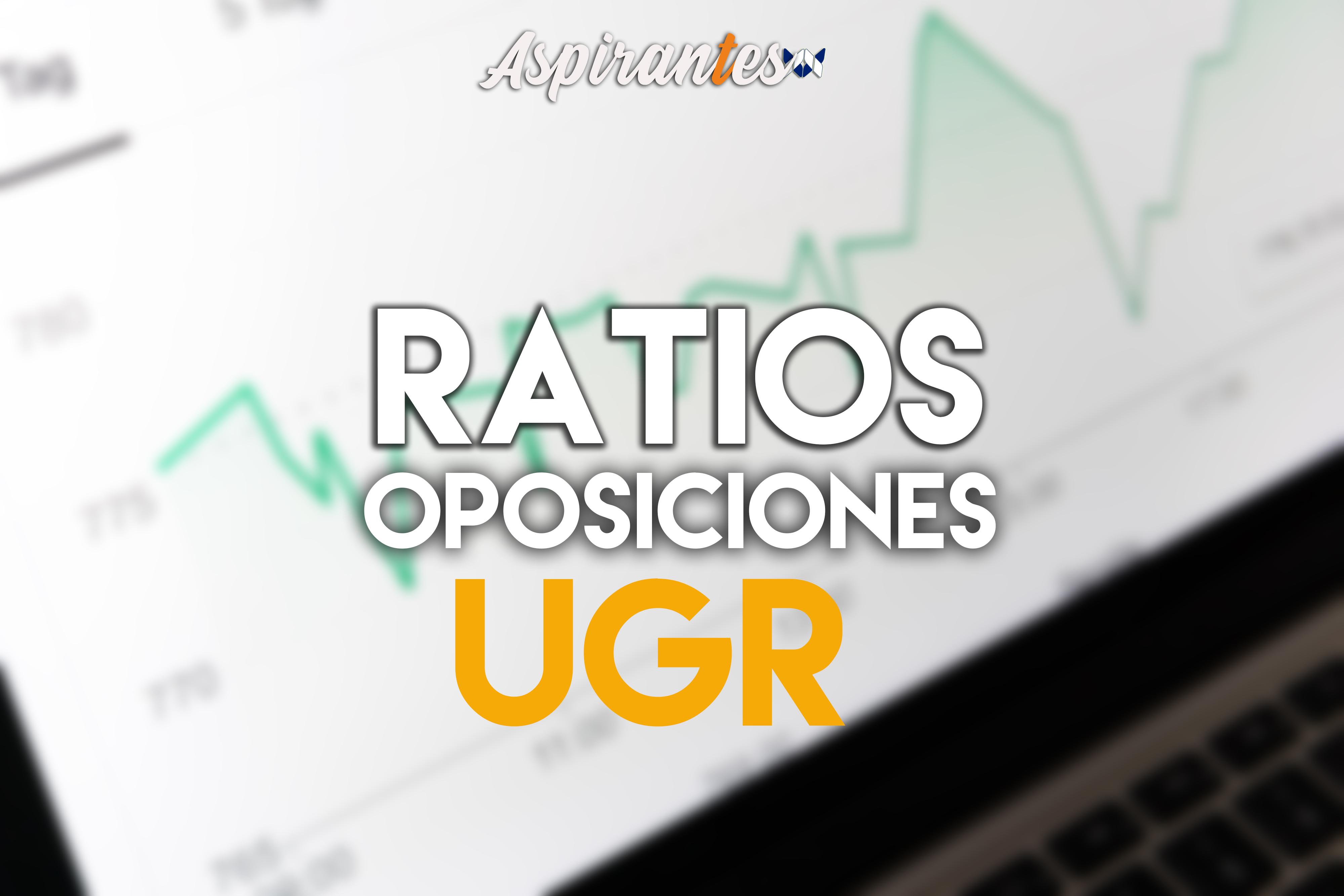 Ratios oposiciones UGR
